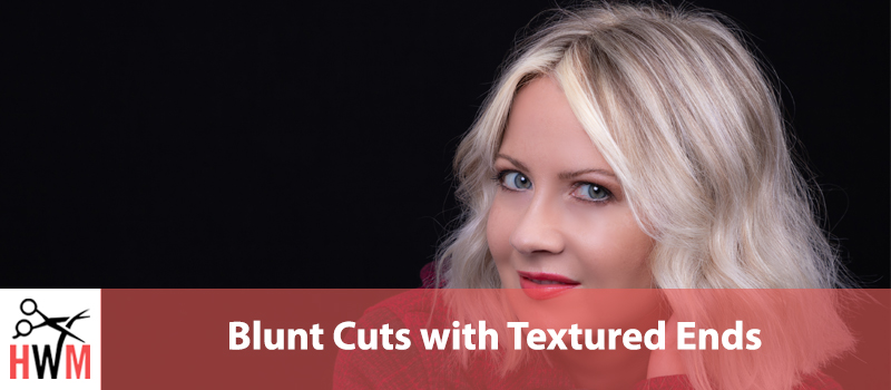 Blunt Cuts with Textured Ends