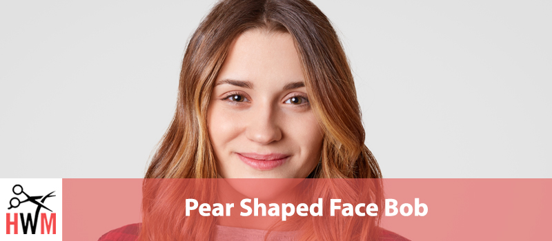 The Best Bob for a Pear Shaped Face