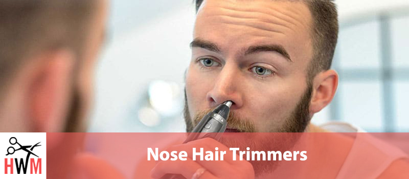 10 Best Nose Hair Trimmers of 2019