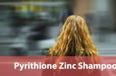 Pyrithione Zinc Shampoos