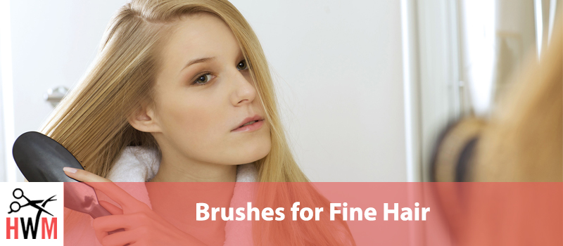 10 Best Brushes for Fine Hair