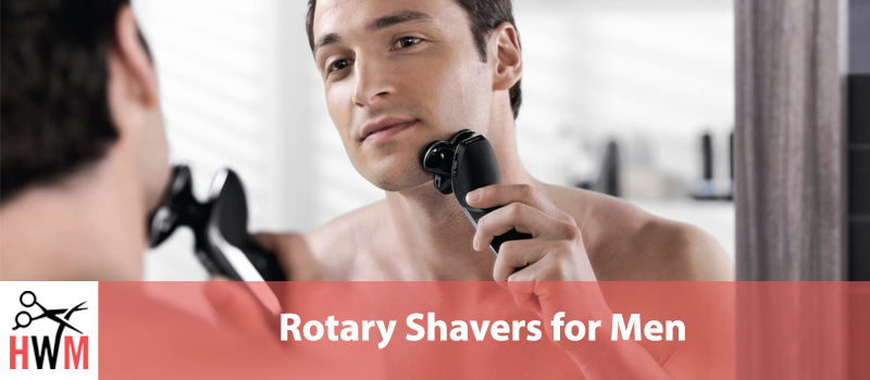 Rotary Shavers for Men