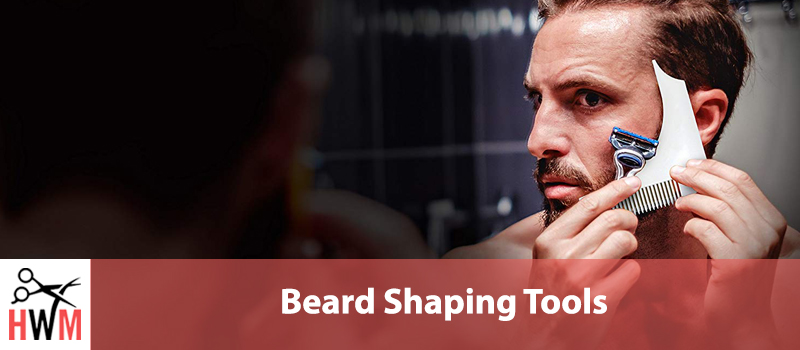 7 Best Beard Shaping Tools