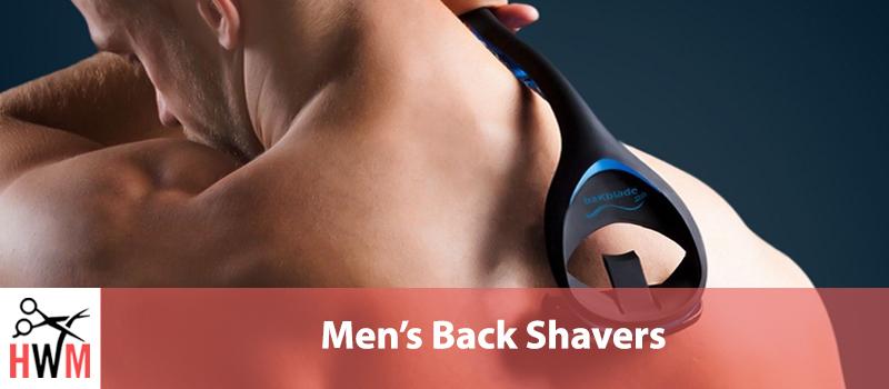 7 Best Back Shavers for Men