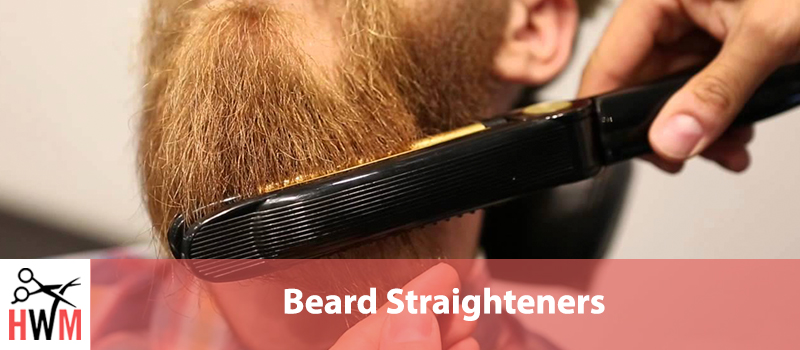 7 Best Beard Straighteners of 2019
