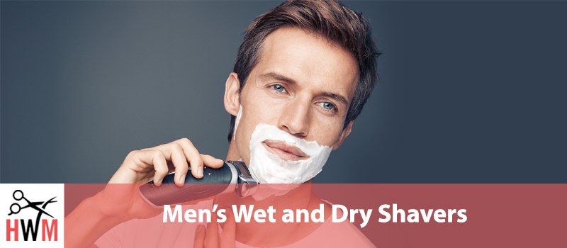 7 Best Wet and Dry Shavers for Men