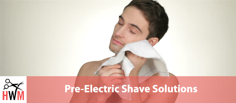 8 Best Pre-Electric Shave Solutions