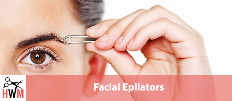 9 Best Facial Epilators that Don't Hurt