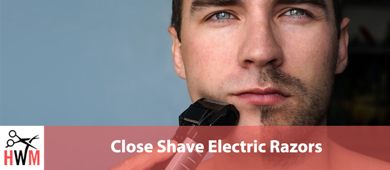 Best-Electric-Razor-for-a-Close-Shave
