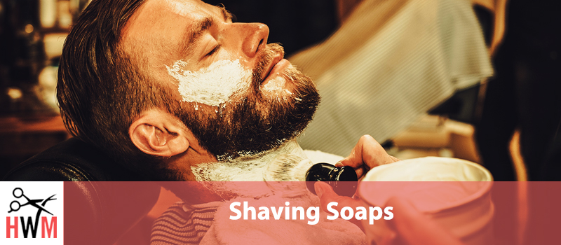 10 Best Shaving Soaps for a Close and Smooth Shave