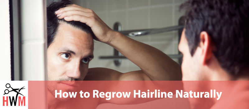 The Ultimate Guide on How to Regrow Your Hairline Naturally