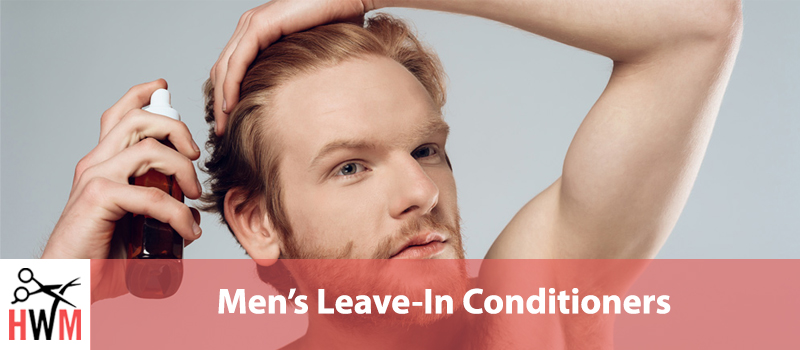 10 Best Leave-In Conditioners for Men
