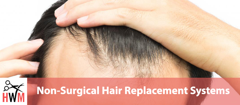 Non-Surgical Hair Replacement: Everything You'll Ever Need to Know