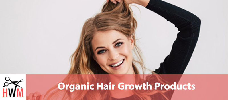 Best Organic Hair Growth Products