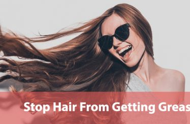 Stop Hair From Getting Greasy