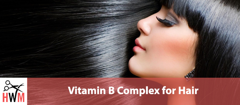 Vitamin B Complex For Hair Does It Work Hair World Magazine