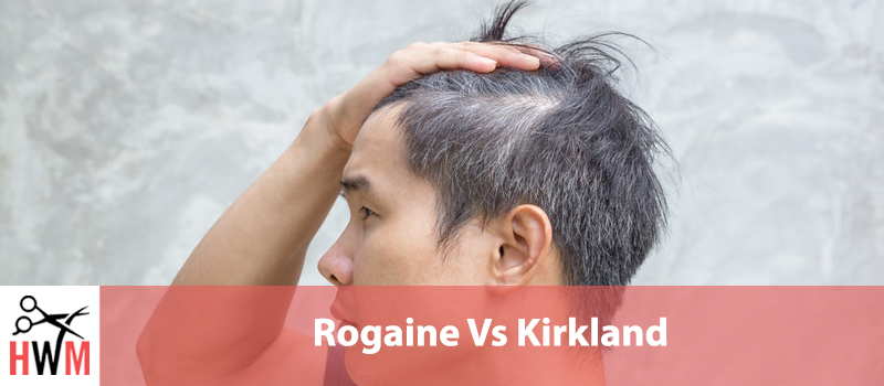 Rogaine Vs. Kirkland: Which one is better?