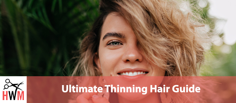 Ultimate Thinning Hair Guide: How to Stop It and Start Hair Growth