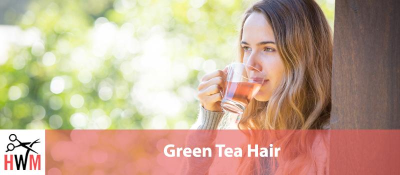 Green Tea Hair