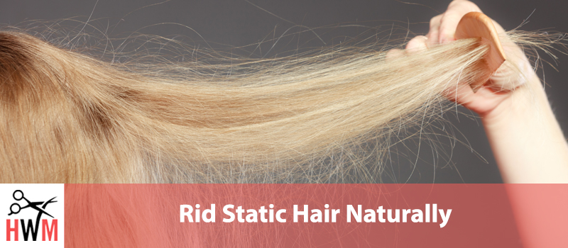 Rid-Static-Hair-Naturally
