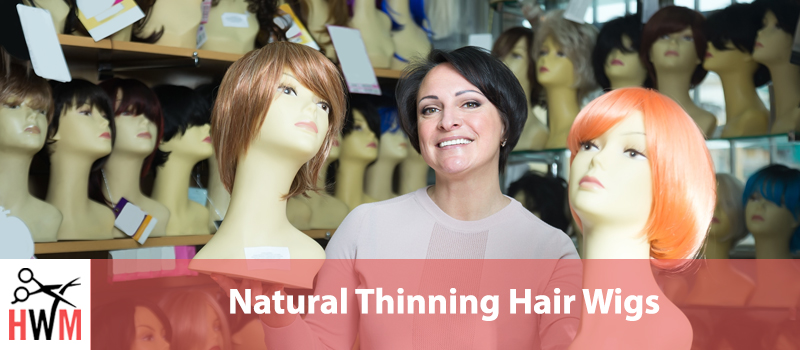 Natural Wigs for Thinning Hair: How to Pick the Perfect Wig