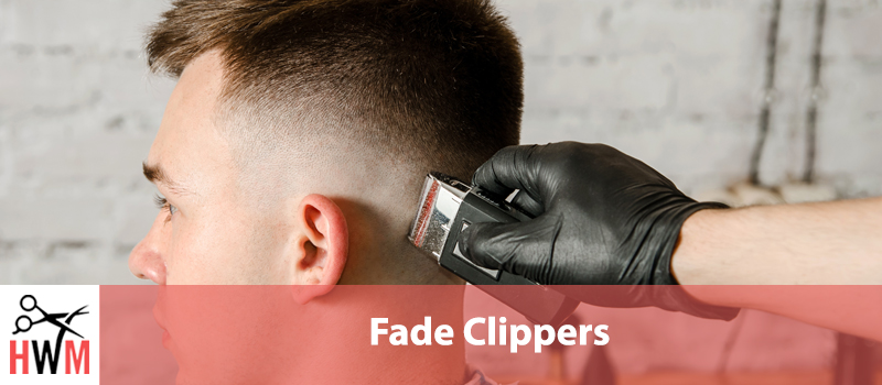 Best-Clippers-for-Fades