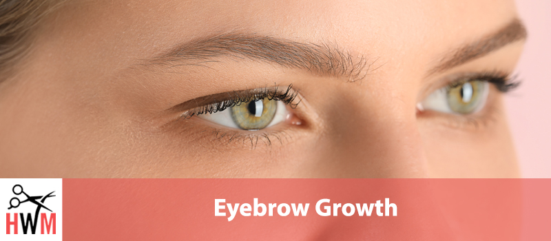 Eyebrow Growth: Everything You Need to Know for Faster Growth