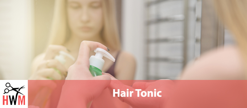 Hair Tonic: What is it and pros and cons