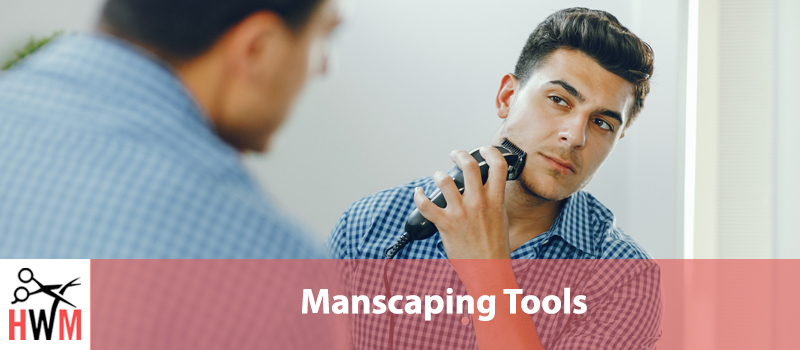 5 Best Manscaping Tools and Options