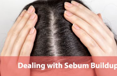 Dealing with Sebum Buildup