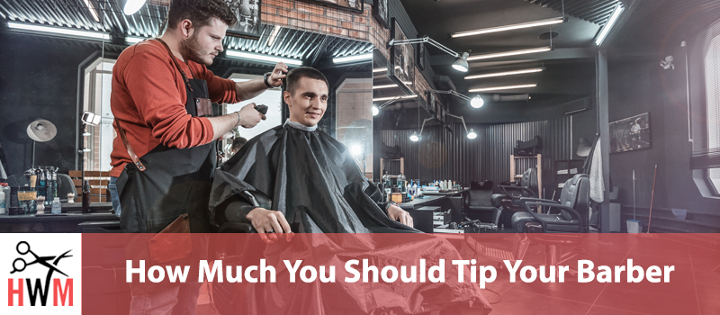 How Much You Should Tip Your Barber