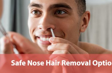 Safe Nose Hair Removal Options