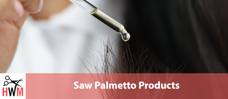 6 Best Saw Palmetto Products for Hair Loss